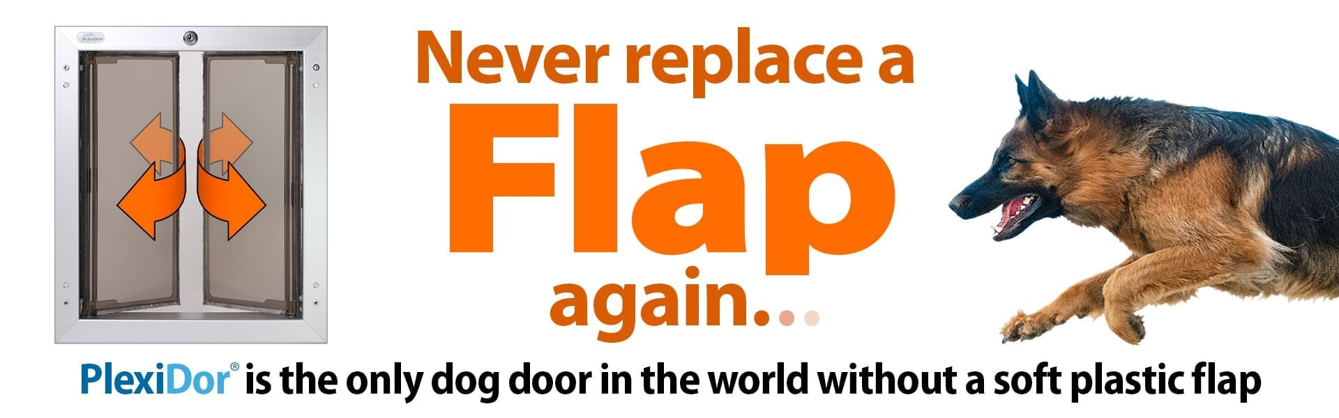 Never replace a flap again.